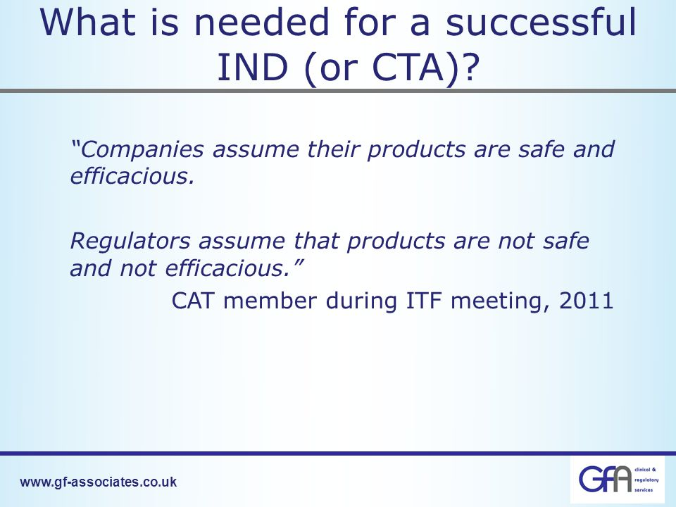 What is needed for a successful IND (or CTA).
