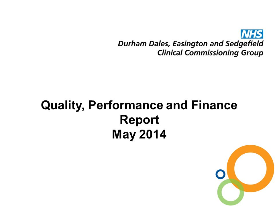 Quality, Performance and Finance Report May 2014