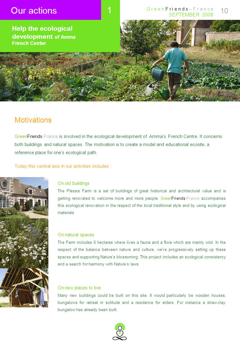 10 Motivations GreenFriends-France is involved in the ecological development of Amma's French Centre.