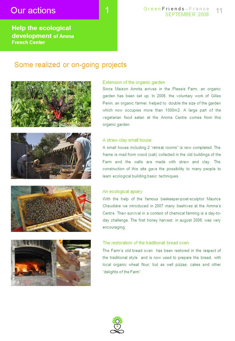 11 Our actions Some realized or on-going projects Extension of the organic garden Since Maison Amrita arrives in the Plessis Farm, an organic garden has been set up.