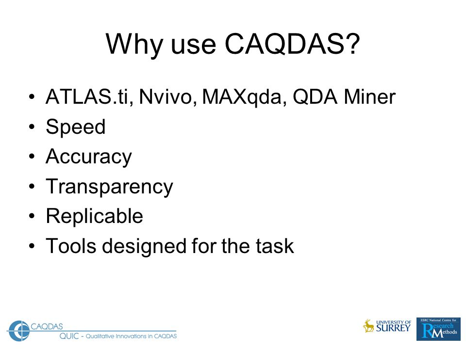 Four main phases of work Data preparation & introduction to CAQDAS Development & application of themes (coding) Exploration of relationships between codes, respondent attributes, and the texts Export of selected coding data to SPSS for further analysis ( Quantitising )