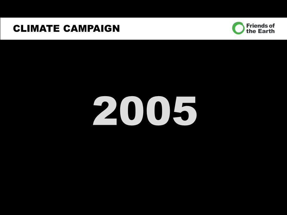 CLIMATE CAMPAIGN 2005