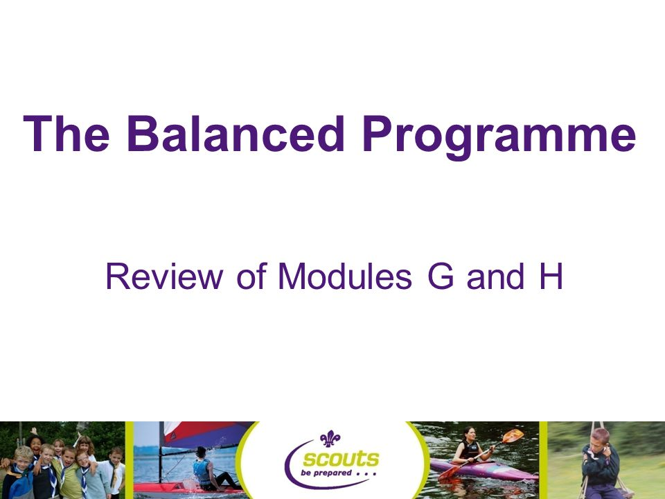 The Balanced Programme Review of Modules G and H