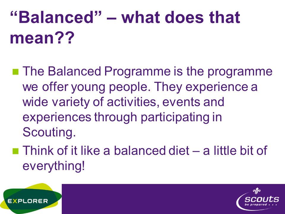 Balanced – what does that mean . The Balanced Programme is the programme we offer young people.