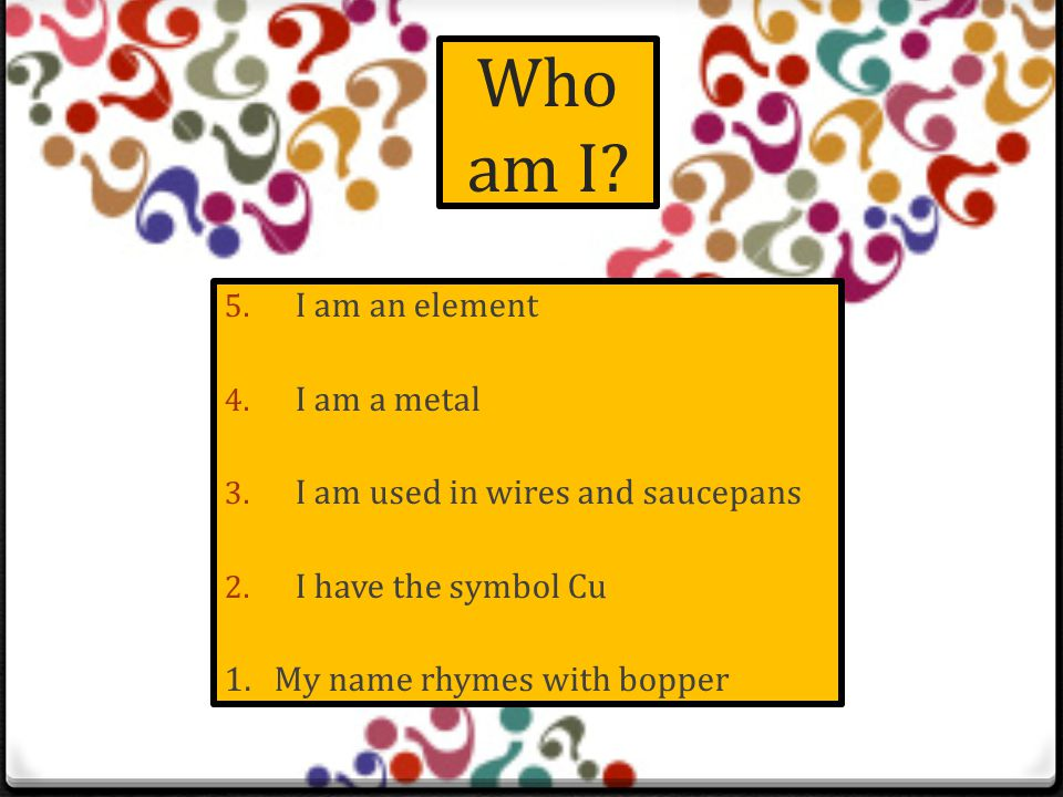 The RULES!! Get yourself into four teams A series of clues will appear on the board describing an element, compound or mixture The earlier clues are d