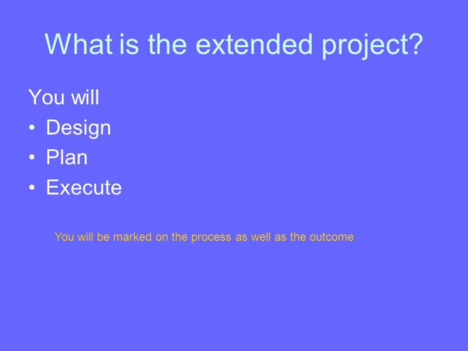 What is the extended project.