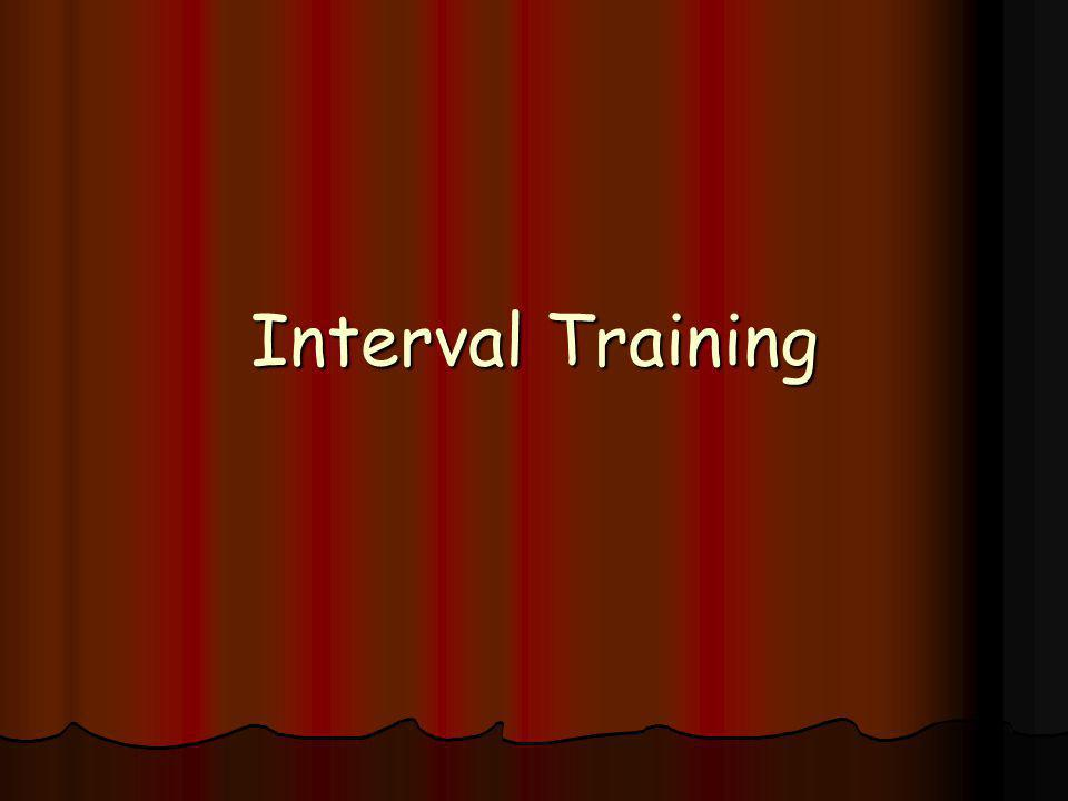 What is Interval Training Interval training involves working for a period of time / resting then working again.