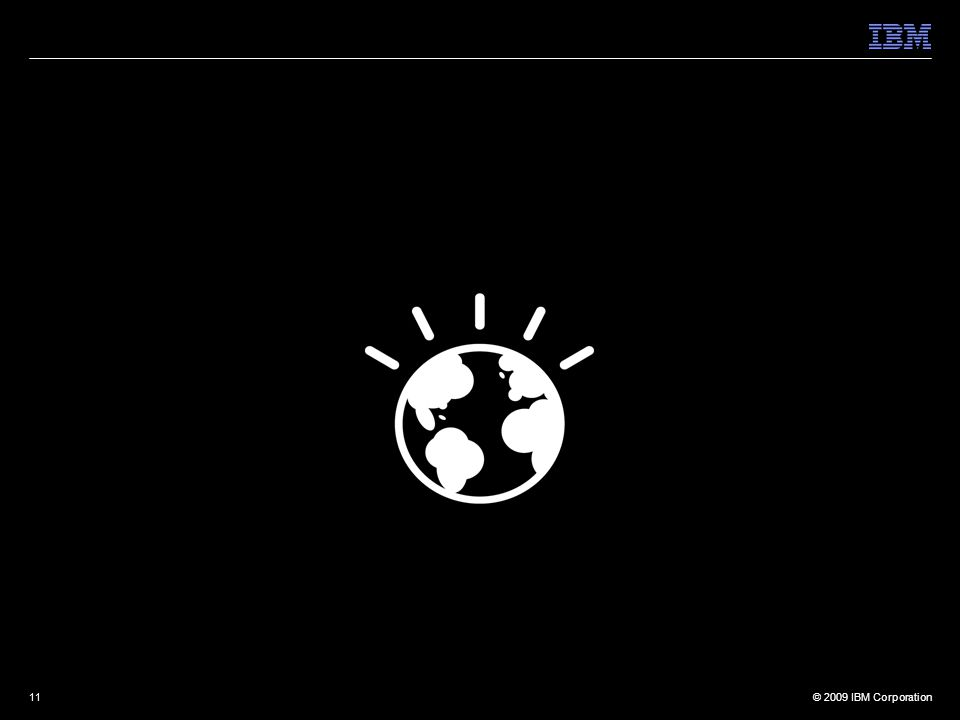 © 2009 IBM Corporation11