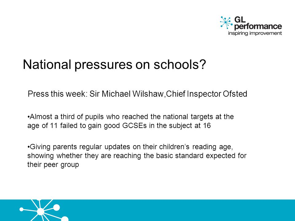 Press this week: Sir Michael Wilshaw,Chief Inspector Ofsted Almost a third of pupils who reached the national targets at the age of 11 failed to gain