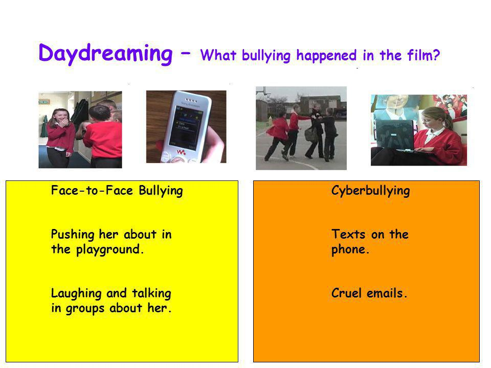 Daydreaming – What bullying happened in the film.