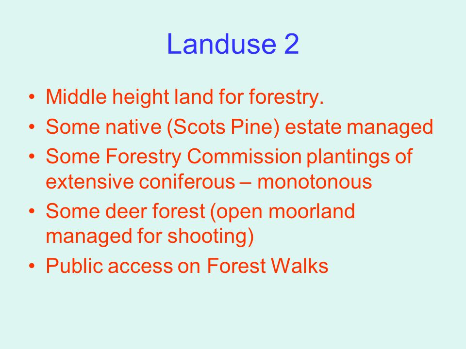 Landuse 3 Low ground in valley mainly farmland Largely mixed and pastoral with sheep on higher ground Recreational use of lochs – boating, canoeing and fishing Urban development in Aviemore area.