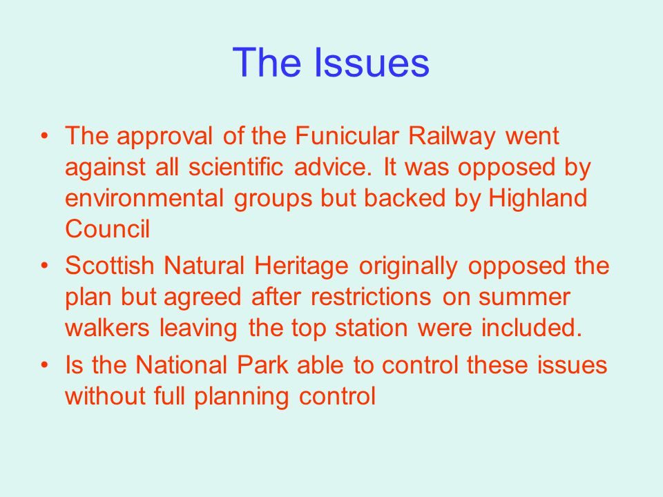 The Issues The approval of the Funicular Railway went against all scientific advice.