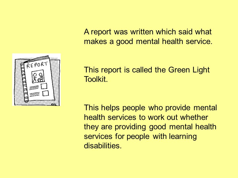 A report was written which said what makes a good mental health service.