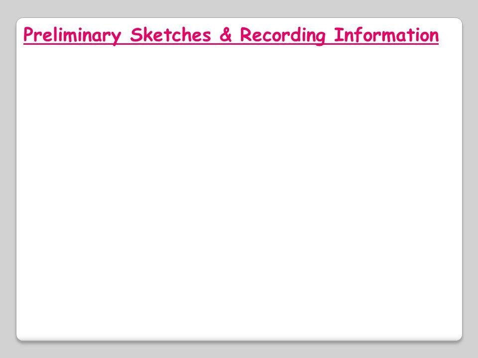 Preliminary Sketches & Recording Information