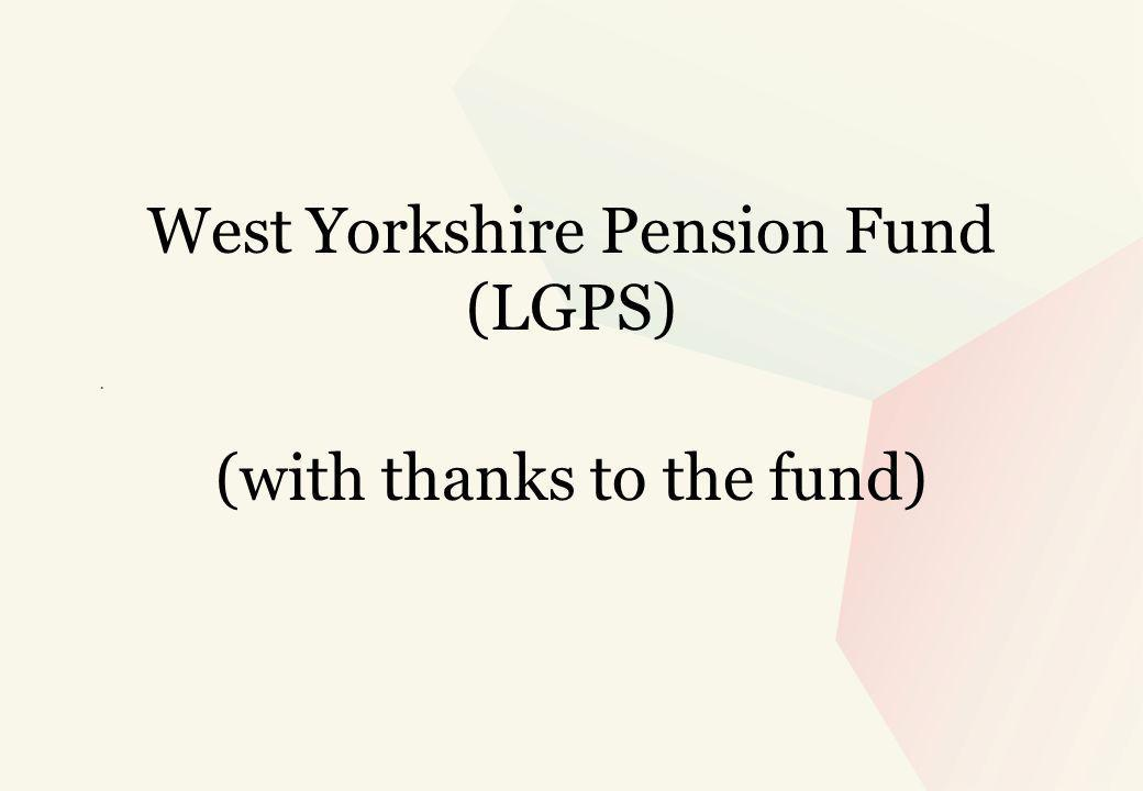 . West Yorkshire Pension Fund (LGPS) (with thanks to the fund)