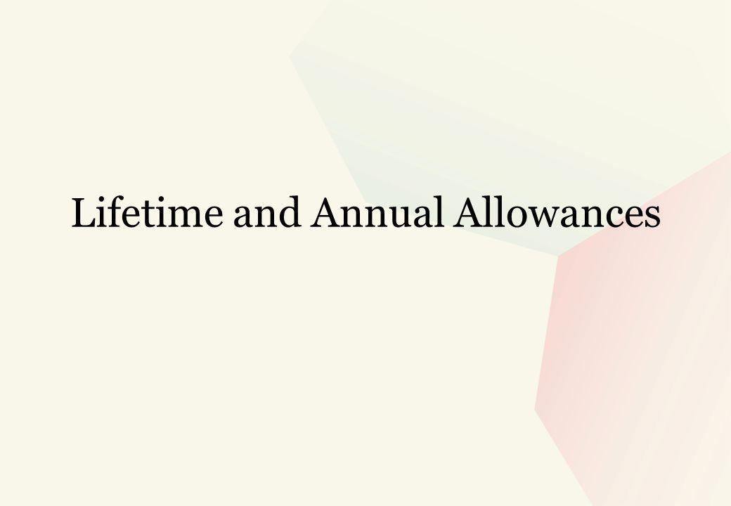Lifetime and Annual Allowances