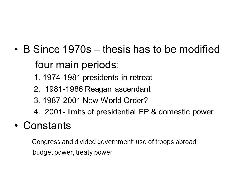 B Since 1970s – thesis has to be modified four main periods: 1.