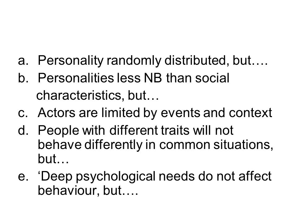 a.Personality randomly distributed, but….