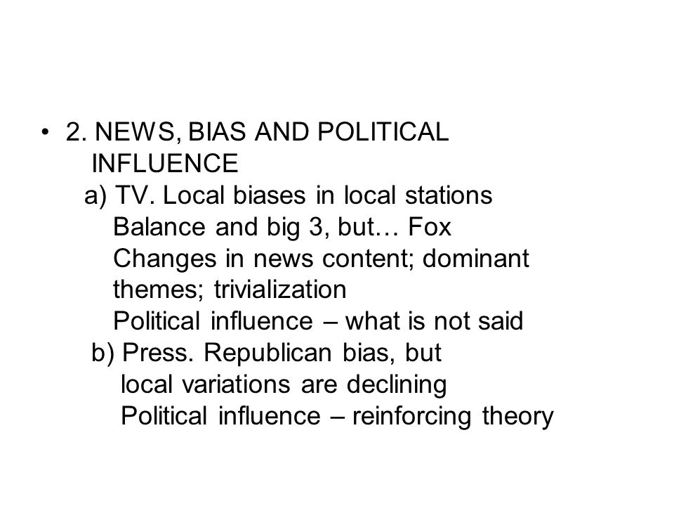 2. NEWS, BIAS AND POLITICAL INFLUENCE a) TV.