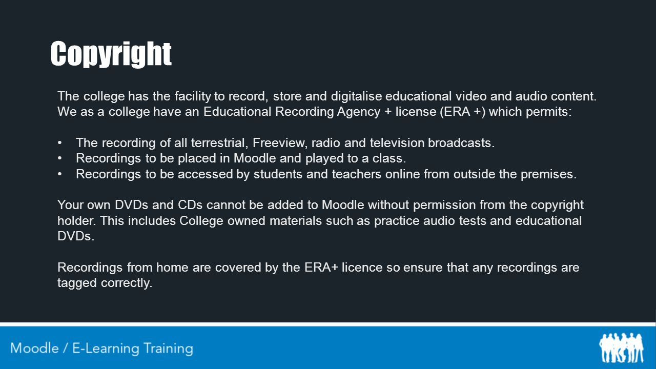 Copyright The college has the facility to record, store and digitalise educational video and audio content.