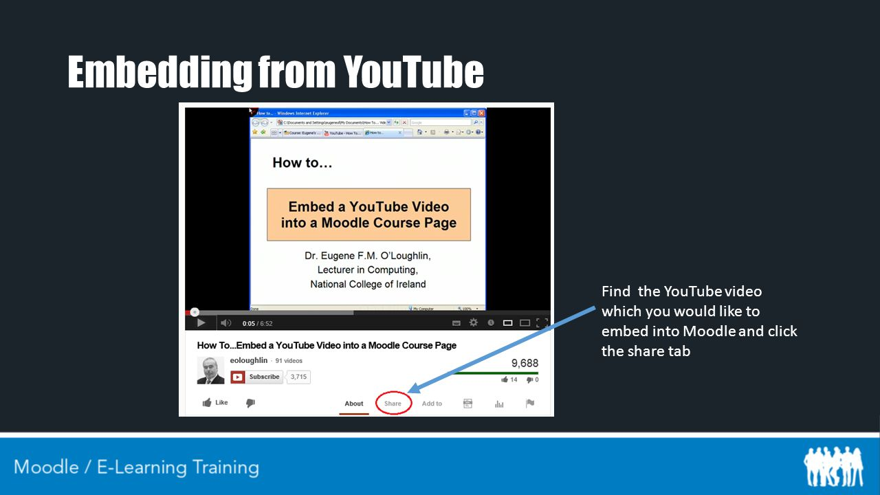 Embedding from YouTube Find the YouTube video which you would like to embed into Moodle and click the share tab