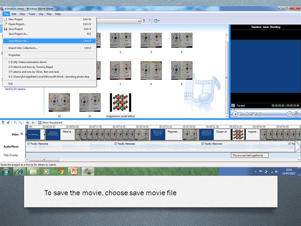 To save the movie, choose save movie file
