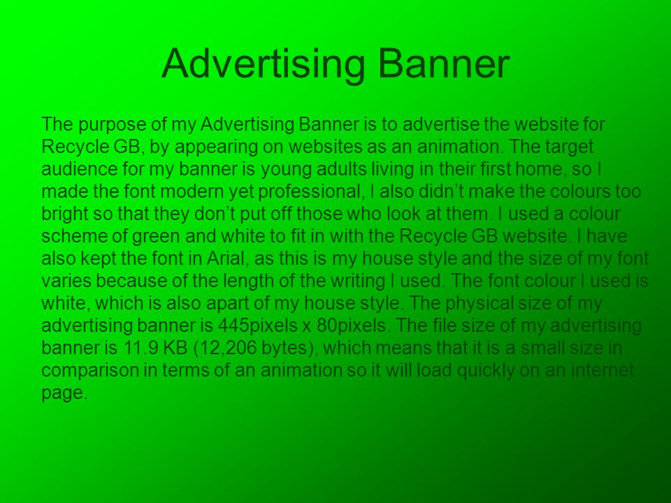 Advertising Banner The purpose of my Advertising Banner is to advertise the website for Recycle GB, by appearing on websites as an animation.