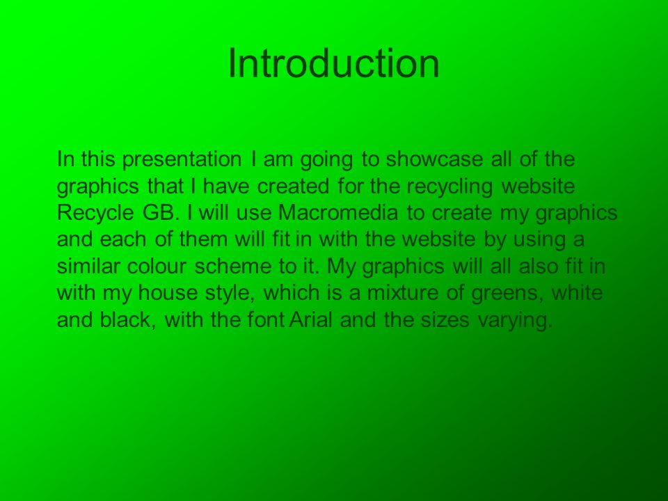 Introduction In this presentation I am going to showcase all of the graphics that I have created for the recycling website Recycle GB.