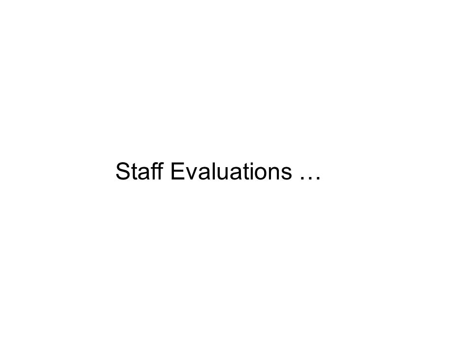 Staff Evaluations …