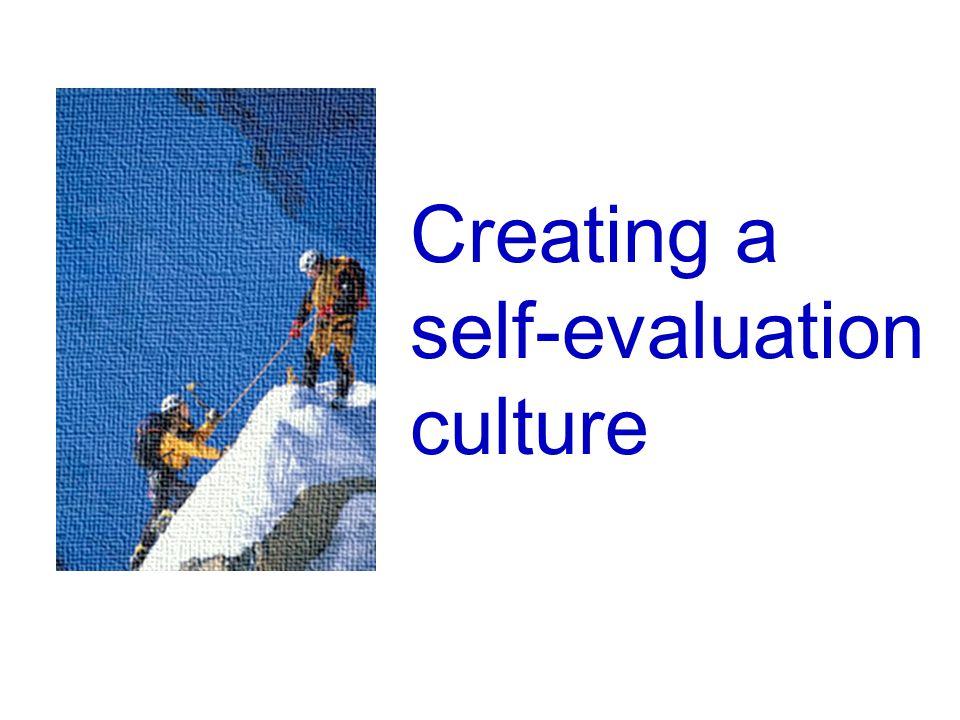 Creating a self-evaluation culture