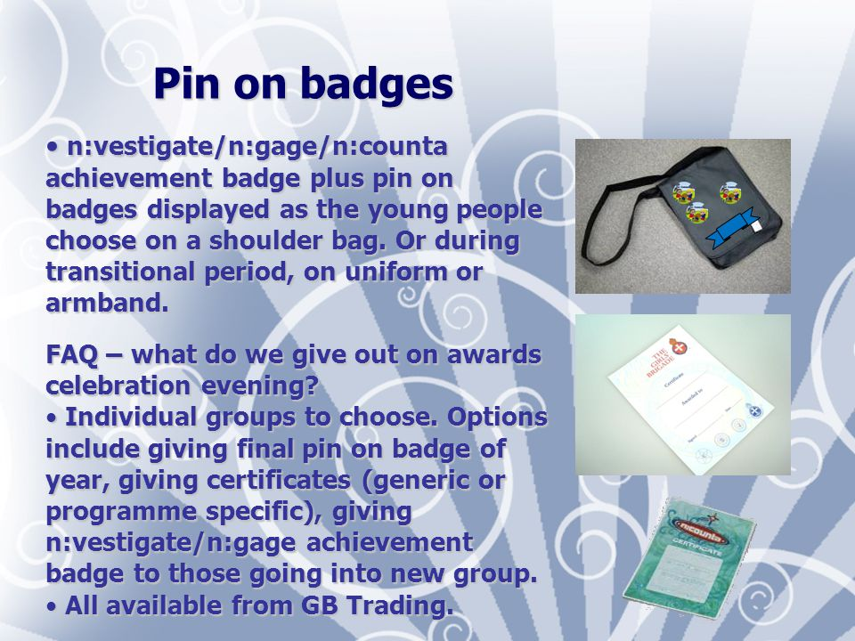 Pin on badges n:vestigate/n:gage/n:counta achievement badge plus pin on badges displayed as the young people choose on a shoulder bag.