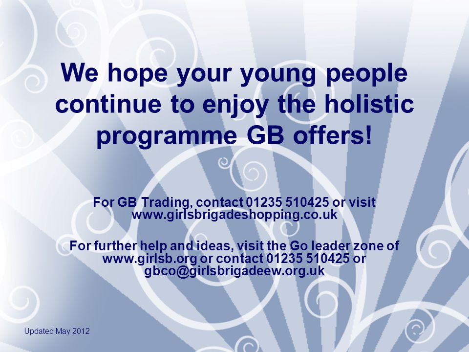 We hope your young people continue to enjoy the holistic programme GB offers.