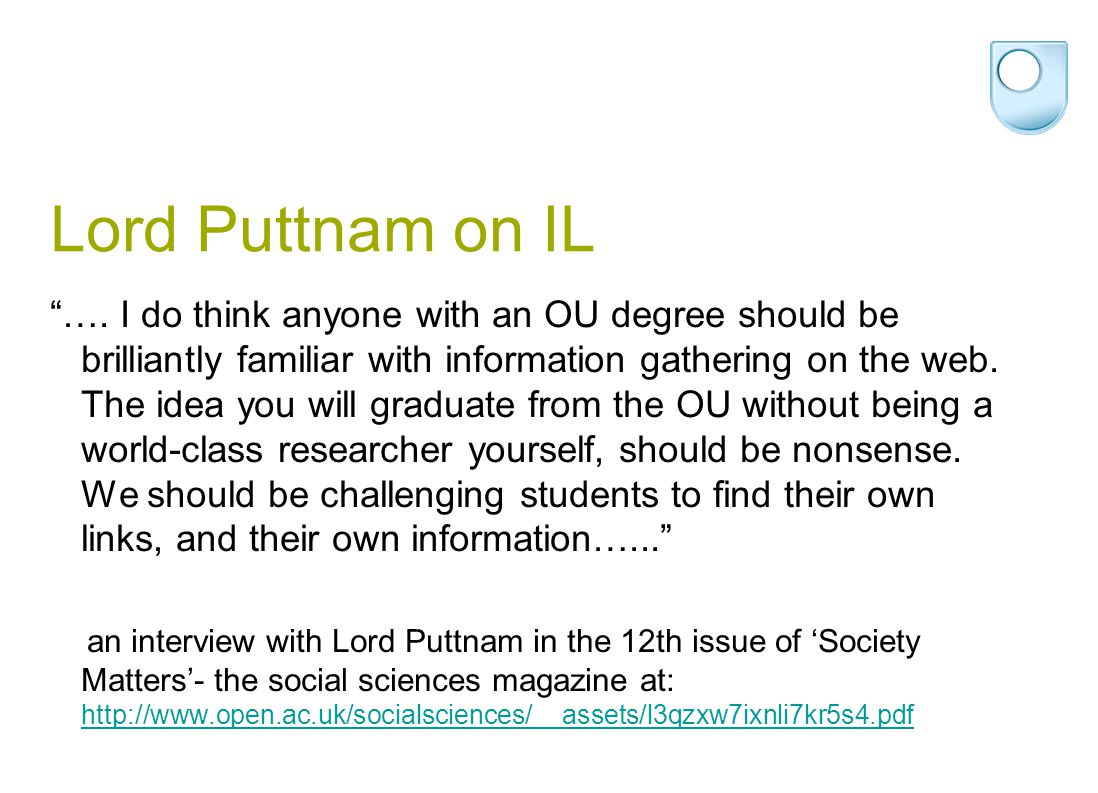 """Lord Puttnam on IL """"…. I do think anyone with an OU degree should be brilliantly familiar with information gathering on the web. The idea you will gra"""