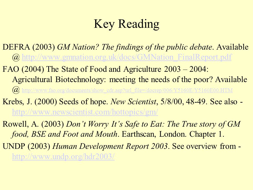 Key Reading DEFRA (2003) GM Nation? The findings of the public debate. Available @ http://www.gmnation.org.uk/docs/GMNation_FinalReport.pdfhttp://www.