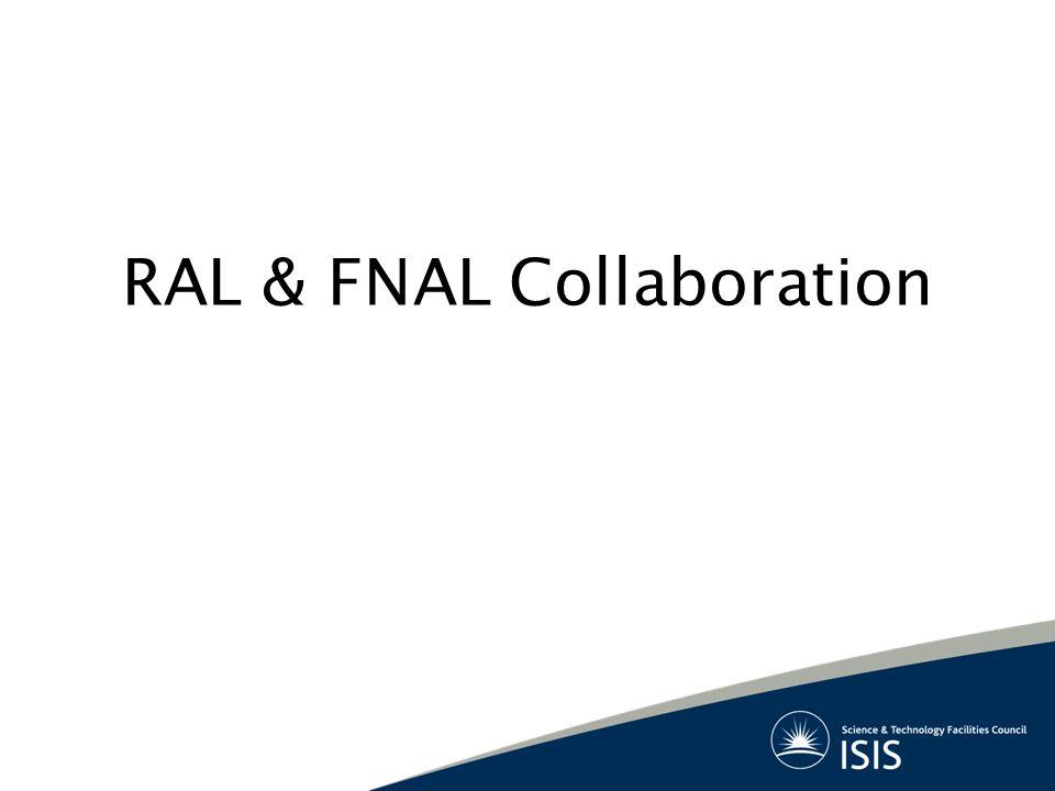 RAL & FNAL Collaboration
