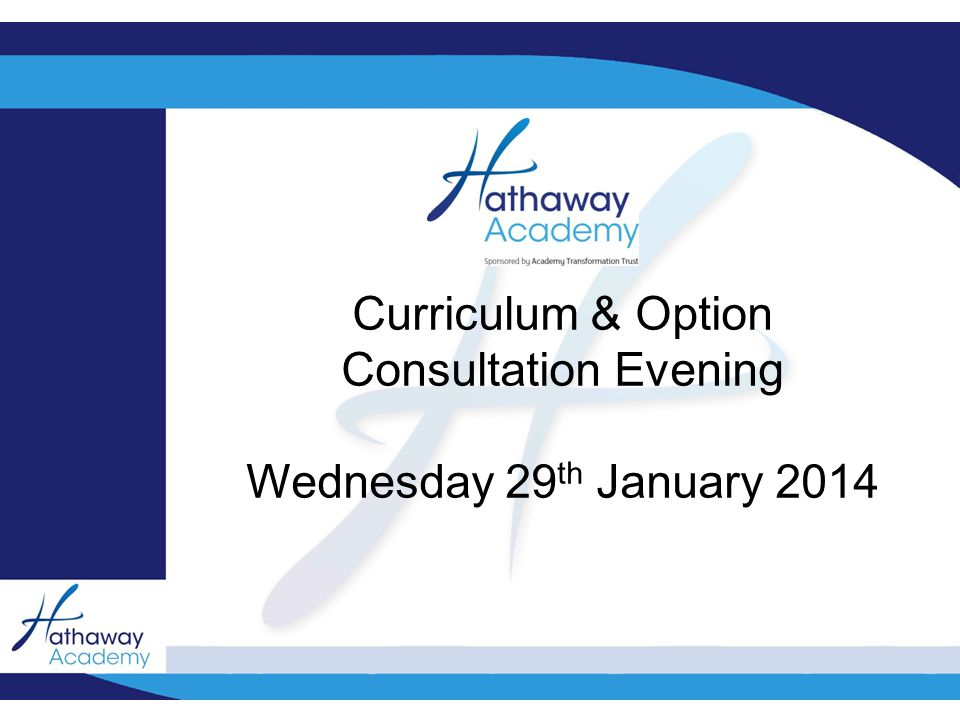? Curriculum & Option Consultation Evening Wednesday 29 th January 2014