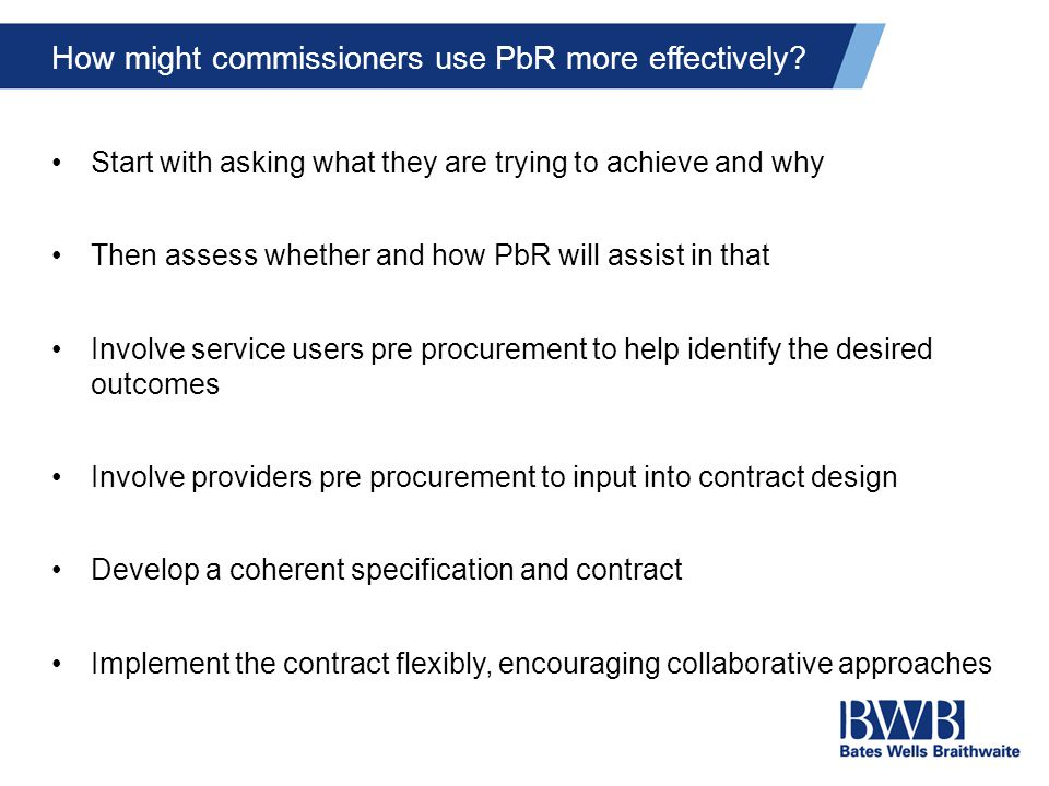 How might commissioners use PbR more effectively.