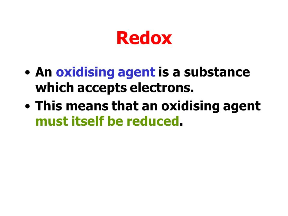Redox An oxidation reaction is one where electrons are lost.