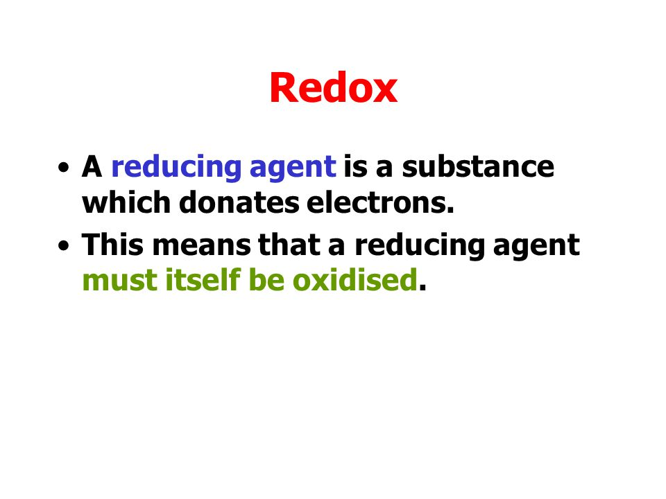 Redox An oxidising agent is a substance which accepts electrons.