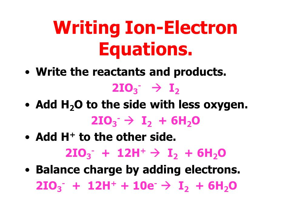 Writing Ion-Electron Equations.Simple equations can be obtained from the data booklet.