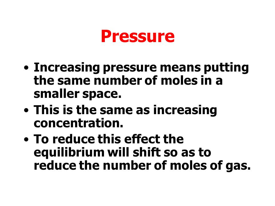 Pressure Remember: 1 mole of any gas has the same volume (under the same conditions of pressure and temperature).
