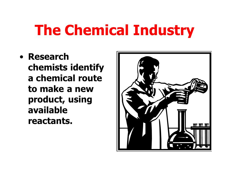 The Chemical Industry Contributes to National Economy Major employer of people at all skill levels Revenue from taxation on fuels etc Revenue from sales of product Revenue from exports of products
