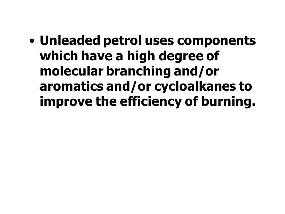 The tendency of alkanes to auto- ignite used to be reduced by the addition of lead compounds. Unfortunately the lead compounds cause serious environme