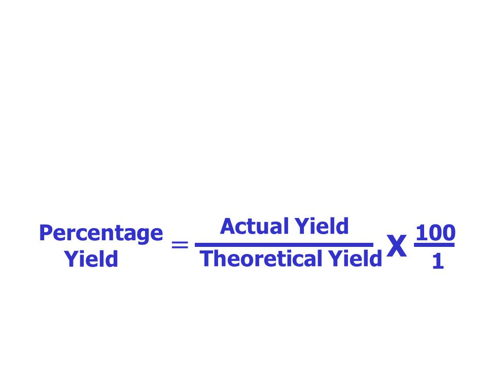 Percentage Yield Percentage yield is the actual yield, expressed as a percentage of the theoretical yield. Percentage Yield Actual Yield Theoretical Y