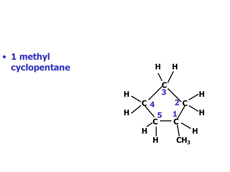 We can use the same principles with cyclic hydrocarbons. H H C H C C H C C H H H CH 3