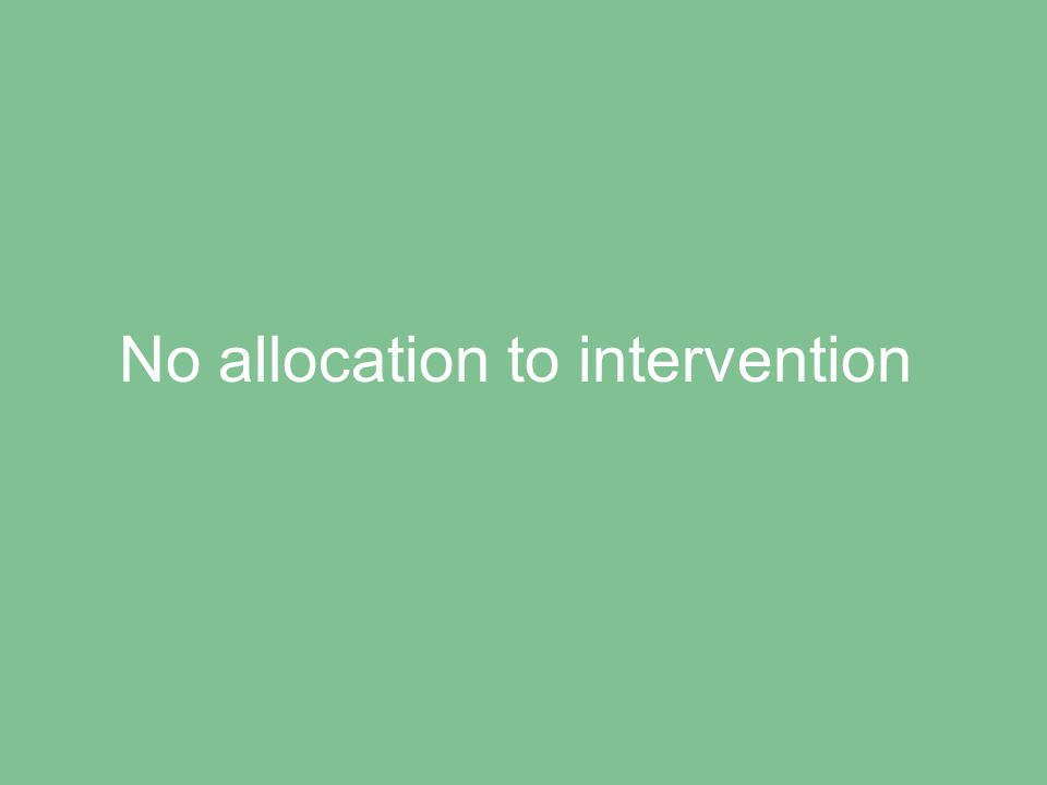 No allocation to intervention