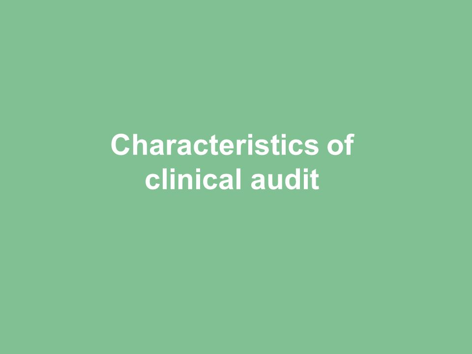 Characteristics of clinical audit