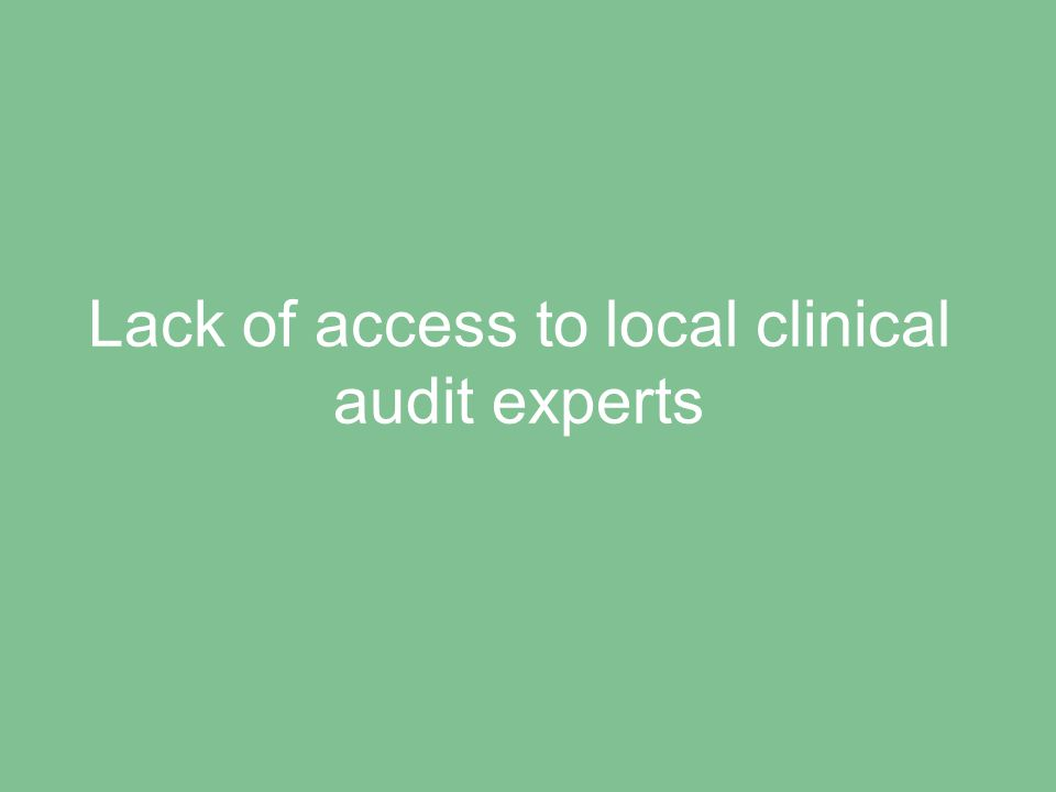 Lack of training in clinical audit skills, e.g.