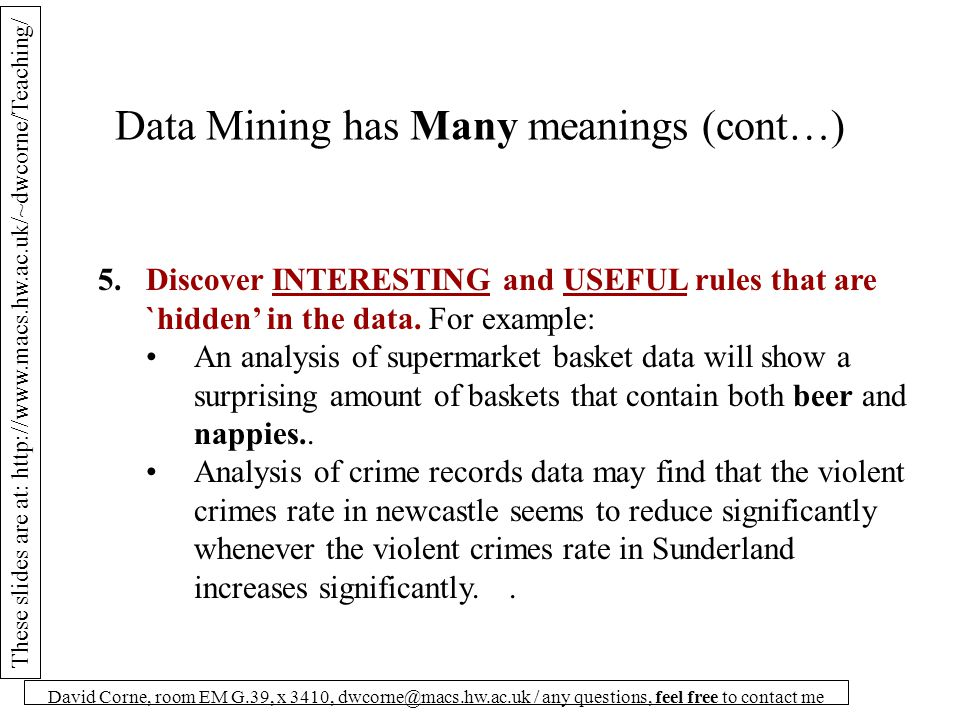 These slides are at: http://www.macs.hw.ac.uk/~dwcorne/Teaching/ David Corne, room EM G.39, x 3410, dwcorne@macs.hw.ac.uk / any questions, feel free to contact me Bread and washing up powder What is the probability of a basket containing both bread and washing-up powder.