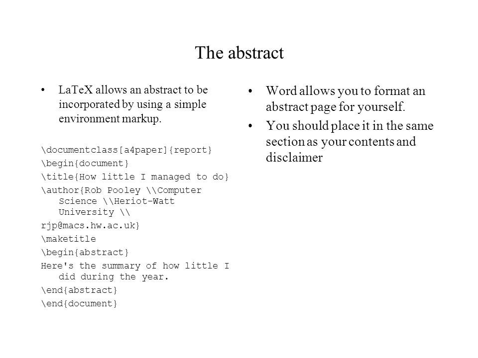The abstract LaTeX allows an abstract to be incorporated by using a simple environment markup.